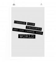 Poster Ändere deine Gedanken und du wirst deine Welt verändern.