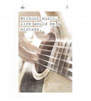 Poster Ohne Musik wäre das Leben ein Fehler.
