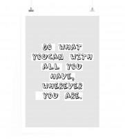 Poster Tu was du Kannst mit allem was du hast, wo auch immer du bist.