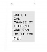 Poster Nur ich allein kann mein Leben ändern. Keiner kann es für mich tun.