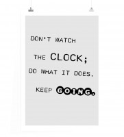 Poster Schau nicht auf die Uhr; Tu was die Uhr tut. Weiterlaufen.