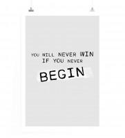 Poster Du wirst niemals gewinnen, wenn du niemals beginnst.